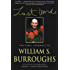 Last Words: The Final Journals of William S. Burroughs (Burroughs, William S.)
