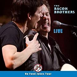 Live: The No Food Jokes Tour by Bacon Brothers (2003-11-11)