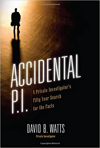Accidental P I : A Private Investigator's Fifty-Year Search