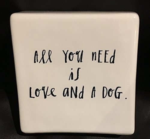 Rae Dunn by Magenta ALL YOU NEED IS LOVE AND A DOG Ceramic Box Sign Desk Paperweight ()