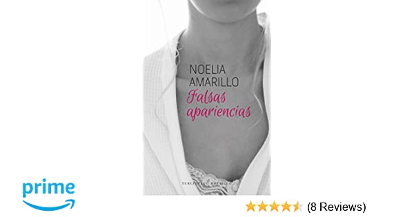 Amazon.com: Falsas apariencias (Spanish Edition) (9788415952558): Noelia Amarillo: Books
