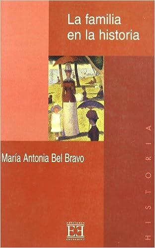 Descargar libro google libro La familia en la historia: Propuestas para su estudio desde la «nueva» historia cultural (Ensayo) in Spanish PDF iBook PDB 8474905702