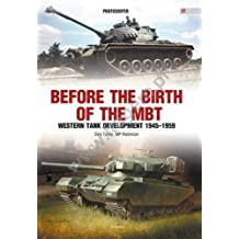 Before the Brith of the Mbt: Western Tank Development 1945-1959