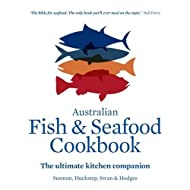 The Australian Fish and Seafood Cookbook: The Ultimate Kitchen Companion