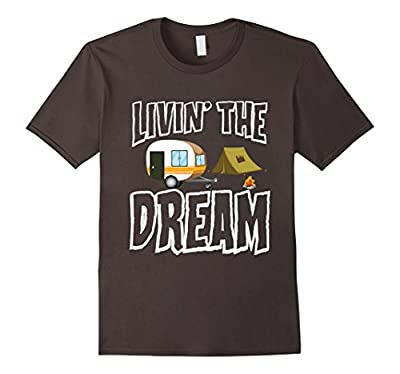 Livin' The Dream Funny Camping T-Shirt