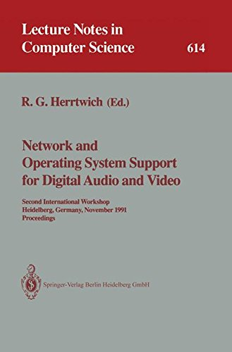 Network and Operating System Support for Digital Audio and Video: Second International Workshop, Heidelberg, Germany, November 18-19, 1991. Proceedings (Lecture Notes in Computer Science)