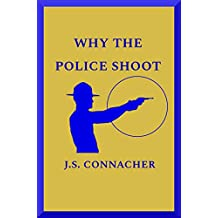 Why The Police Shoot: Dispelling the Myths About Police Use-Of-Force Through the Promotion of a Common Understanding