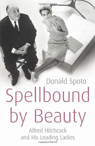 [ Spellbound by Beauty: Alfred Hitchcock and His Leading Ladies - Greenlight By Spoto, Donald ( Author ) Paperback 2009 ] pdf