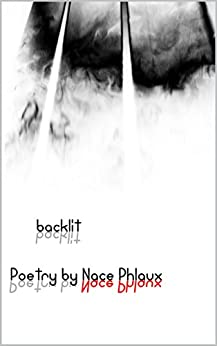 Backlit: Poetry by Nace Phlaux by [Phlaux, Nace]