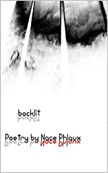 Backlit: Poetry by Nace Phlaux