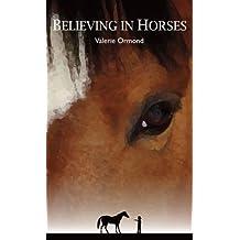 Believing in Horses
