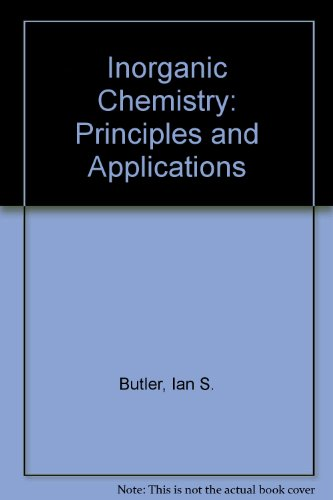 Inorganic Chemistry: Principles and Applications