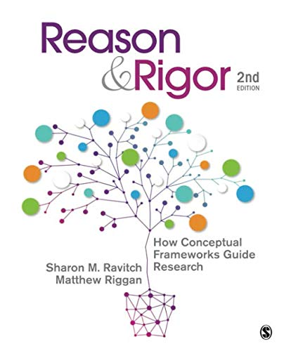 Reason & Rigor: How Conceptual Frameworks Guide Research (NULL) by Sage Publications Ltd