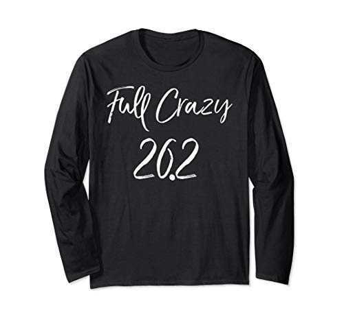 (Funny Marathon Quote Matching Group Gifts Full Crazy 26.2 Long Sleeve T-Shirt)