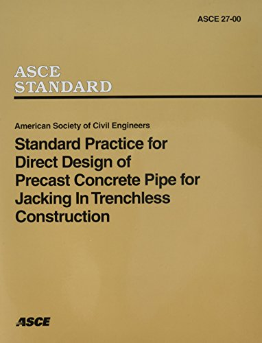 Standard Practice for Direct Design of Precast Concrete Pipe for Jacking Intrenchless Construction (ASCE Standard) ()