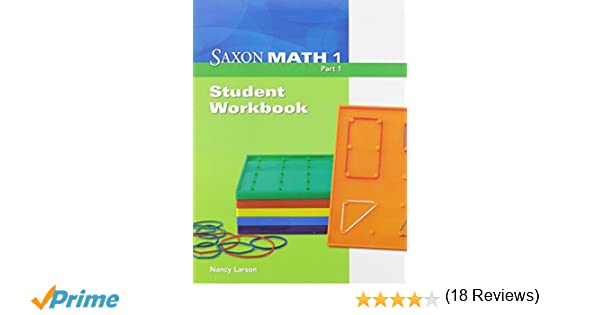Saxon Math 1: Student Workbook Part 1: SAXON PUBLISHERS ...
