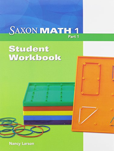 Saxon Math 1: Student Workbook Part 1