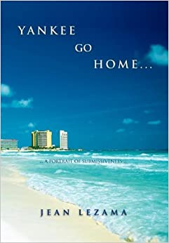 Book Yankee Go Home: A Portrait of Submissiveness
