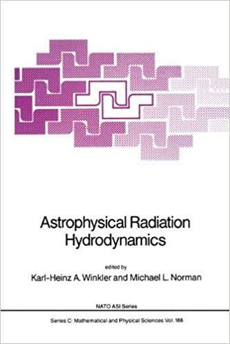 Astrophysical Radiation Hydrodynamics (Nato Science Series C: Mathematical and Physical Sciences)