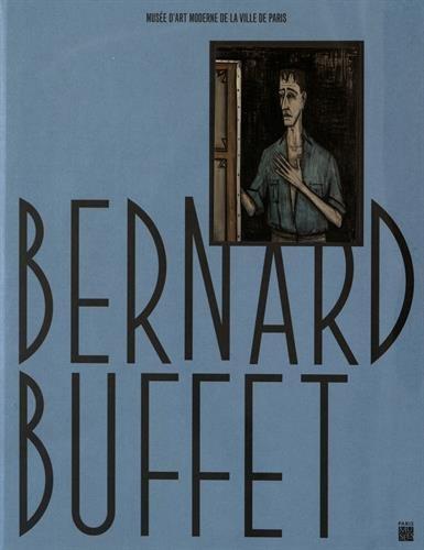 Bernard Buffet (Bernard Buffet : Rétrospective Musée d'Art moderne de la Ville de Paris)