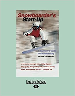 Snowboarder's Start-Up 2nd edition: A Beginner's Guide to Snowboarding:2nd Edition/Completely Revised