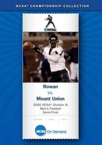 2005 NCAA(r) Division III  Men's Football Semi-Final - Rowan vs. Mount -