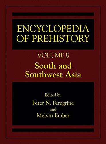 008: Encyclopedia of Prehistory: Volume 8: South and Southwest Asia