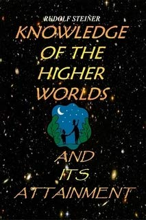 Knowledge of the Higher Worlds And Its Attainment: An Esoteric Spiritualism Initiation