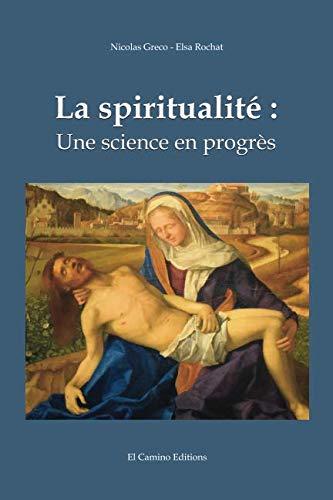La spiritualité: Une science en progrès (French Edition)