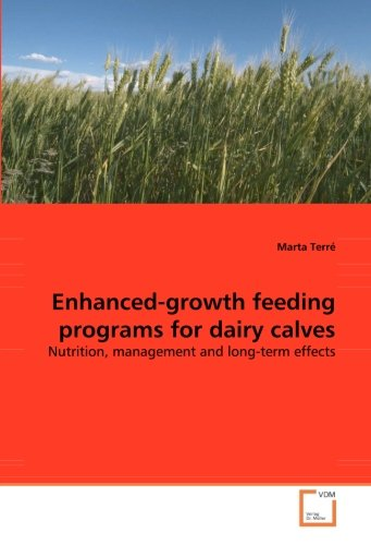Enhanced-growth feeding programs for dairy calves: for sale  Delivered anywhere in USA
