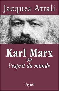 Karl Marx ou l'esprit du monde, Attali, Jacques