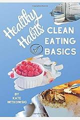 Healthy Habits: Clean Eating Basics Paperback