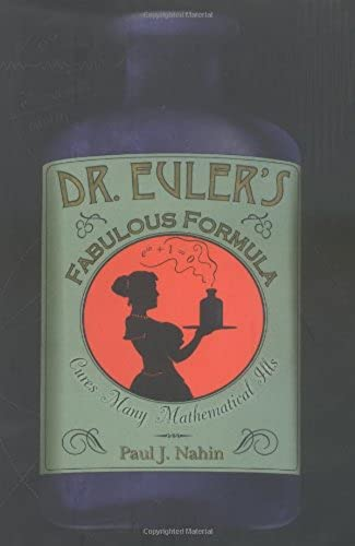 Doctor Euler′s Fabulous Formula – Cures Many Mathematical Ills