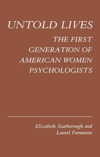 Untold Lives: The First Generation of American Women Psychologists (Kings Crown)