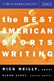 The Best American Sports Writing 2002, Rick Reilly, Glenn Stout, 0618086285