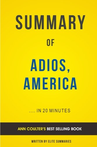 Adios, America: by Ann Coulter   Summary & Analysis