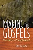 img - for Making the Gospels: Mystery or Conspiracy? book / textbook / text book