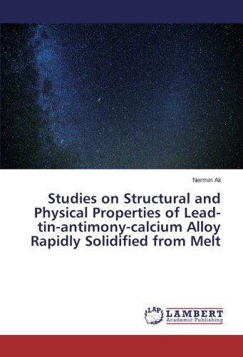 Studies on Structural and Physical Properties of Lead-tin-antimony ...