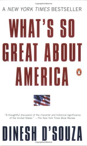 Download By Dinesh D'Souza - What's So Great About America (4/27/03) ebook