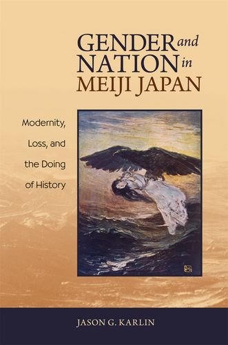 Gender-and-Nation-in-Meiji-Japan-Modernity-Loss-and-the-Doing-of-History