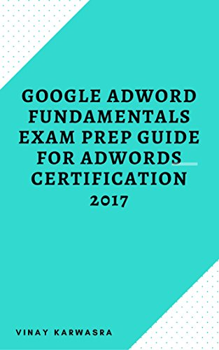 Google Adword Fundamentals Exam Prep Guide for Adwords Certification ...