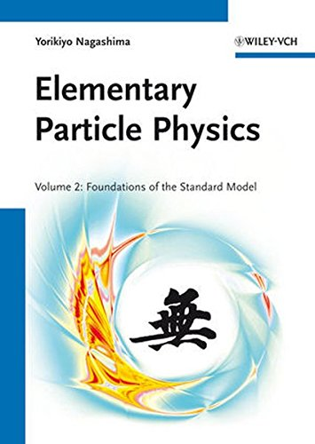 Elementary Particle Physics: Foundations of the Standard Model V2