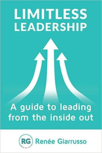 Limitless Leadership: A guide to leading from the inside out: Amazon.es: Renée Giarrusso: Libros en idiomas extranjeros