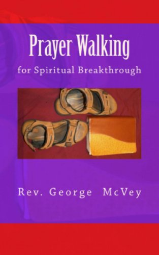 Prayer Walking for Spiritual Breakthrough