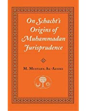 On Schacht's Origins of Muhammadan Jurisprudence (Islamic Texts Society)