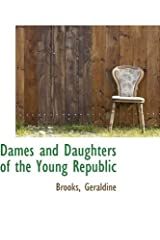 Dames and Daughters of the Young Republic Hardcover