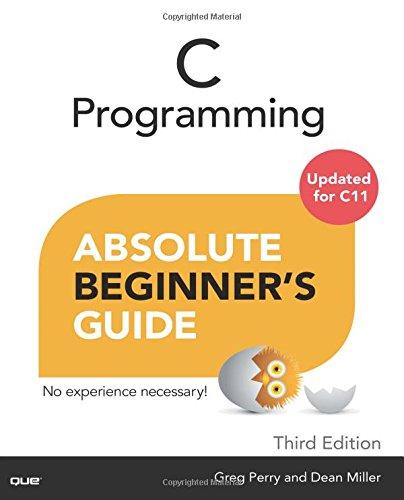 C Programming Absolute Beginner's Guide ISBN-13 9780789751980