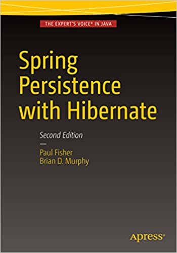 Spring Persistence with Hibernate 2, Paul Fisher, Brian D  Murphy