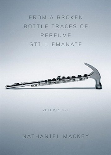From a Broken Bottle Traces of Perfume Still Emanate: Bedouin Hornbook, Djbot Baghostus's Run, Atet A.D. (Vol. 1-3)