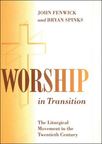 EBOOK Worship in Transition: The Twentieth Century Liturgical Movement [R.A.R]